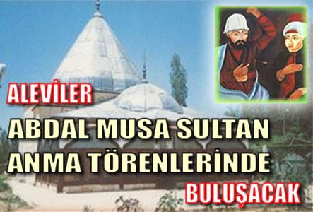 Aleviler Abdal Musa Sultan Anma Törenlerinde Buluşacak