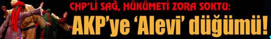Barış YARKADAŞ : CHP'den AKP'ye 'Alevi' bombası