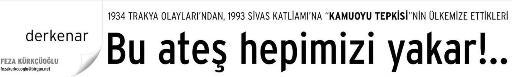 Derkenar: 1934 Trakya Olaylarından, 1993 Sivas Katliamına