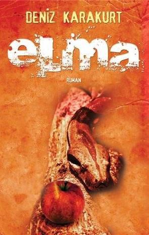 Kitap Tanıtımı : Elma (Roman) - Deniz Karakurt
