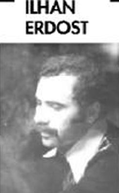 İlhan Erdost  (1944 - 7 Kasım 1980)
