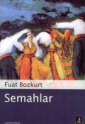 Kitap Tanıtımı : Fuat Bozkurt - Semahlar