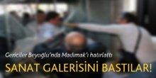 Gericiler Beyoğlu'nda Madımak'ı hatırlattı!