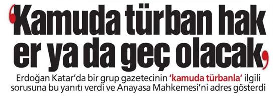 """""""Kamuda Türban er ya da geç olacak!"""""""
