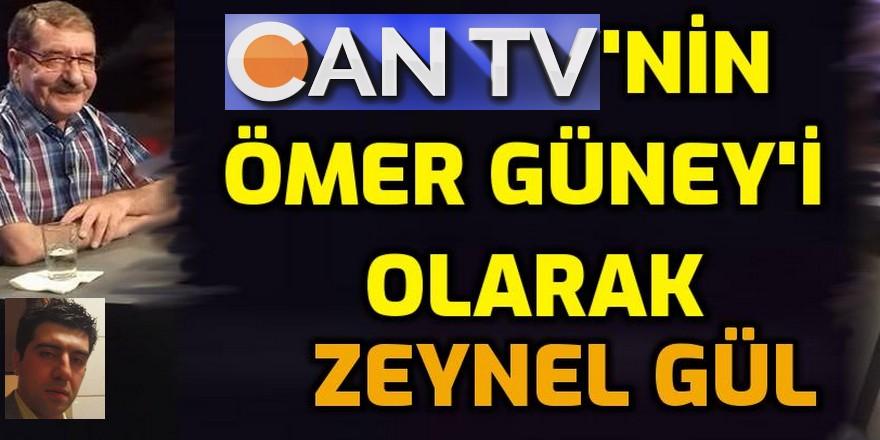 Can TV'nin Ömer Güney'i: Zeynel Gül