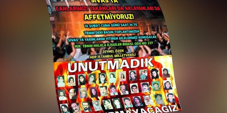 Sivas Katliamı'nda hayatını kaybedenlerin yakınları bugün Meclis'te açıklama yapacak