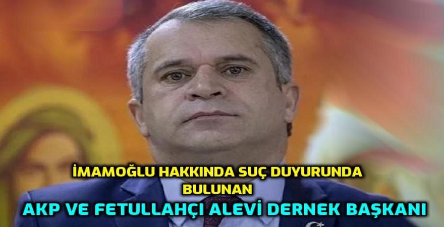 İmamoğlu'na suç duyurusunda bulunan Alevi dernek başkanı AKP'li ve cemaat destekçisi çıktı