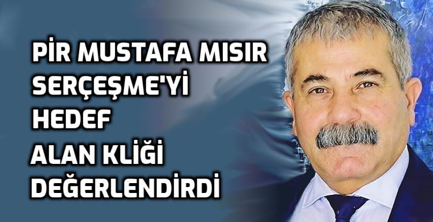 Pir Mustafa Mısır: 'Birliğimizin bozulmasına müsade etmeyeceğiz'