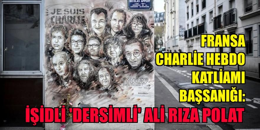 Fransa Charlie Hebdo dergisi katliamı başsanığı: İŞİD'li 'Dersimli' Ali Rıza Polat