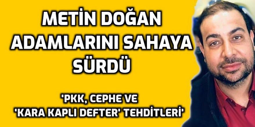 Metin Doğan'ın adamları: 'PKK'li Dede oluyorsa Cepheli Dede neden olmasın?'