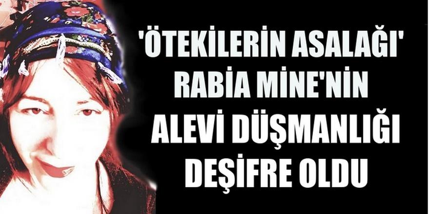 Rabia Mine Alevi düşmanlığı yapıyor