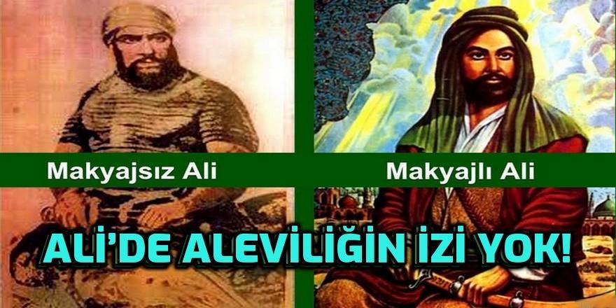 Hz. Ali'de Aleviliğin izi yok!