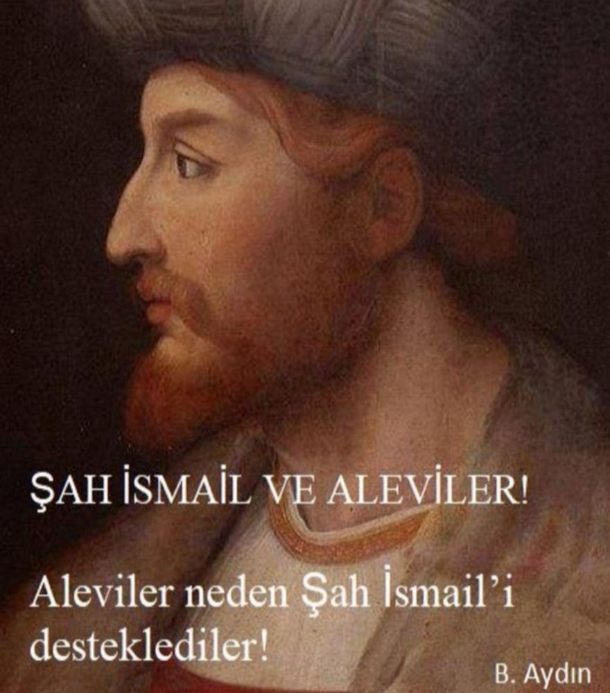 Aleviler neden Şah İsmail'i desteklemişlerdir?