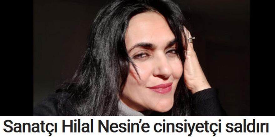 Sanatçı Hilal Nesin'e cinsiyetçi saldırılar hala gündemde..!