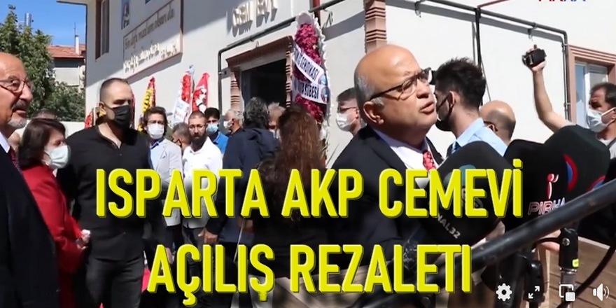 Isparta AKP Cemevi açılışında yaşanılan rezaletin sorumluları kimlerdir?