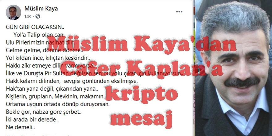 Müslim Kaya'dan Cafer Kaplan'a kripto mesaj: İSTİFA ET