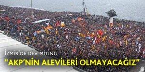 İzmir'de on binler haykırdı: AKP'nin Alevileri olmayacağız