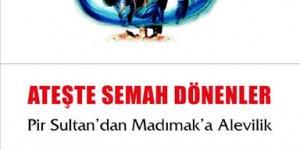 Ateşte Semah Dönenler / Pir Sultan'dan Madımak'a Alevilik