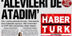 Gül: Haksızlık edilmesin, Alevi rektör de CHP'li rektör de atadım