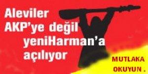 Aleviler AKP'ye Değil Yeni Harman'a Açılıyor!