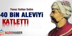 Yavuz Sultan Selim dönemi Alevi Katliamları