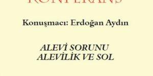 """Erdoğan Aydın'la """"Alevi Sorunu - Alevilik ve Sol"""""""