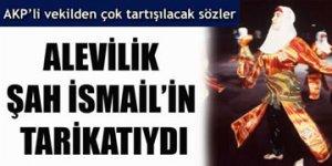 Alevilik Şah İsmail'in tarikatıydı!
