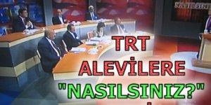 """TRT Alevilere """"Nasılsınız?"""" dedi"""