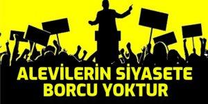 Alevilerin siyasete borcu yoktur!