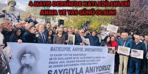 4 Mayıs Dersim'de Katledilenleri Anma ve Yas Günü Olsun!