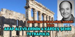 """Arap Alevilerinin Dört Kardeş Şehri: """"Tetrapolis"""""""
