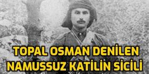 TOPAL OSMAN 3 Halkın katilidir