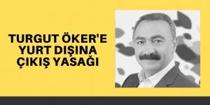 Avrupa Alevi Birlikleri Konfederasyonu (AABK) Onursal Başkanı Turgut Öker'e yurt dışına çıkış yasağı