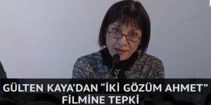 Ahmet Kaya'nın eşi Gülten Kaya'dan 'İki gözüm Ahmet' filmine sert tepki