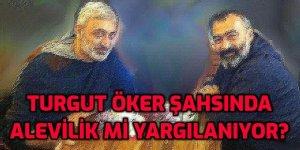 Turgut Öker şahsında gerçekten Alevilik mi yargılanıyor?
