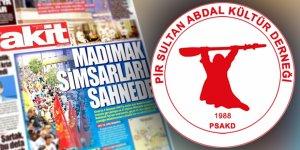 Pir Sultan Abdal Kültür Derneği, Akit hakkında suç duyurusunda bulunacak