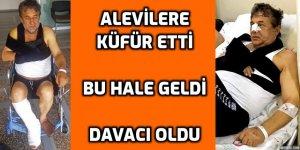 ''Alevi değilmisiniz, hepiniz şerefsiz PKK'lısınız, hepinizin a...  k....!'' dedi ve davacı oldu!