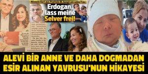 Elbistanlı Alevi anne Selver Kurt ve daha doğmadan esir alınan yavrusu Ahmet Ali'nin hikayesi
