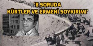 '8 Soruda Kürtler ve Ermeni Soykırımı'