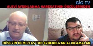Alevi aydınılanma harekatının öncülerinden Hüseyin Demirtaş'tan ezberbozan açıklamalar