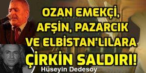 Hüseyin Dedesoy'dan Afşin, Pazarcık ve Elbistan'lılara hakaret