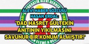 Alevi Haber Sözcüsü: 'DAD Hasret Gültekin anıtının yıkılmasını savunuyor!'