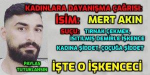 KADINLARA ÇAĞRI: Lütfen Mert Akın isimli bu işkenceciyi paylaşın ki tutuklansın!