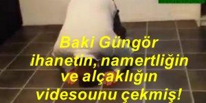 Şarlatan Baki Güngör ihanetin ve namertliğin videosunu çekmiş!