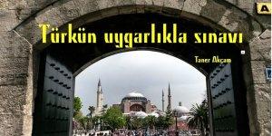 Türkün uygarlıkla sınavı