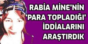 Rabia Mine'nin Facebookta kontrolsüz 'para topladığı' iddialarını araştırdık