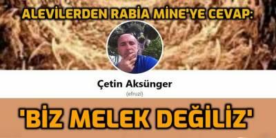 Alevilerden Rabia Mine'ye cevap: 'Biz Melek değiliz'