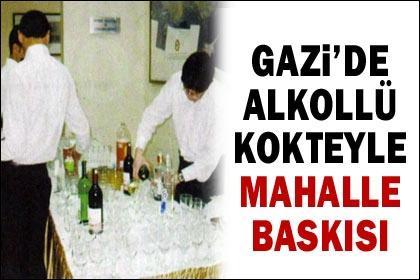 Gazi'de alkollü kokteyle 'mahalle baskısı'