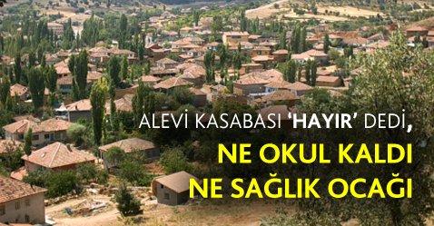 """""""Hayır"""" diyen Alevi köyünü devlet terk etti"""