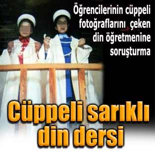 Öğrencilere cüppe giydiren din öğretmenine soruşturma